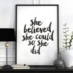 She Believed She Could So She Did http://www.amazon.com/dp/B0176KITMW   motivationmonday print inspirational black white poster motivational quote inspiring gratitude word art bedroom beauty happiness success motivate inspire