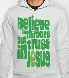 Believe in miracles but trust in Jesus  by Adrian Rogers Collection    HOODY / UNISEX ZIP TRI SILVER SMALL  $38.00