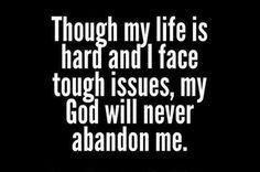 God will not abandon me
