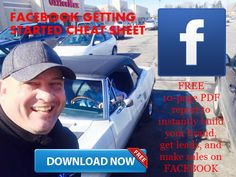 FACEBOOK GETTING-STARTED CHEAT-SHEET 10-PAGE PDF REPORT TO INSTANTLY BUILD YOUR BRAND, GET LEADS, AND MAKE SALES ON FACEBOOK Page 1 is the 7 Simple Steps to Get Started (and Get Leads) on FaceBook …