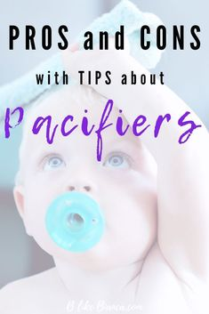 Check out these pros and cons of pacifiers which include weaning tips, health hazards, and long term negative effects of the use of pacifiers for newborns to 4 years old.