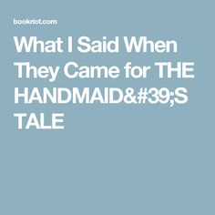 I had the chance, once, to put my money where my mouth was. This is what I said when they challenged my teaching of THE HANDMAID'S TALE. A Handmaids Tale, Ap English, Challenge Me, I Said, Teaching, Money, Sayings, Silver, Lyrics