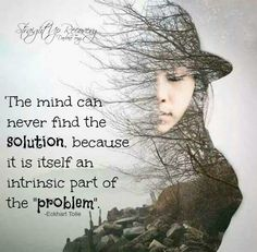 The mind can never find the solution, because it is itself an intrinsic part of the problem. Deep Questions, This Or That Questions, Good Morning Images, True Words, Urdu Poetry, Wallpaper Quotes, Best Quotes, Verses, Qoutes