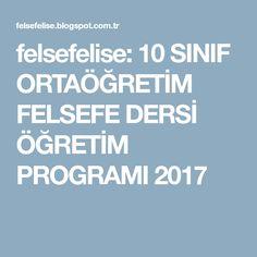 felsefelise: 10 SINIF ORTAÖĞRETİM FELSEFE DERSİ ÖĞRETİM PROGRAMI 2017