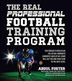 The Real Professional Football Training Program: This Proven Fitness Plan-the Actual Workouts Currently Used by N...
