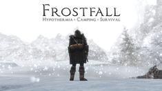 OKKKKKKKKKKK   Frostfall - Hypothermia Camping Survival at Skyrim Nexus - mods and community