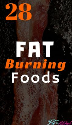 28 foods that will help you burn fat. We are all looking for ways that will help us with fat loss. The reasons these foods work is not why you think. We break down the science of why we recommend these 28 foods for fat loss.