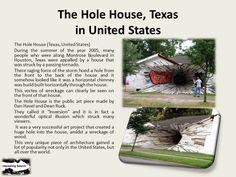 The Hole House, Texasin United States