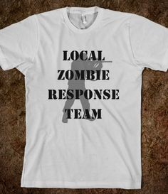 Local Zombie Response Team Tshirt