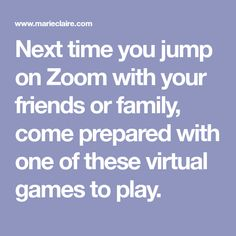 Next time you jump on Zoom with your friends or family, come prepared with one of these virtual games to play. Family Fun Games, Games To Play, App Zoom, Taboo Game, Virtual Games, Video X, Let The Fun Begin, Zoom Call, Home