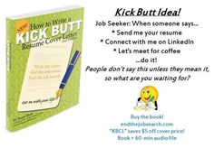 Job seekers AND business owners: When someone says to you: Hey, let's talk more! Do it. I can't tell you how many people don't follow up with me, and boy, are they missing out. ;o)