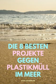 Die 8 besten Projekte gegen Plastikmüll im Meer Today I would like to introduce you to the best proj Green Life, Go Green, Movies To Watch Comedy, Plastic In The Sea, Teaching Geography, Help The Environment, Be Natural, Plastic Waste, Fun Projects