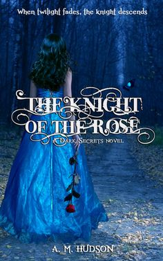 The Knight of the Rose (Dark Secrets #2)  by A.M. Hudson