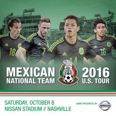 On October 8, 2016, the Mexican National Soccer Team will play against New Zealand at Nissan Stadium.
