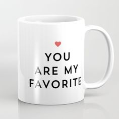 Mug featuring YOU ARE MY FAVORITE by Allyson Johnson