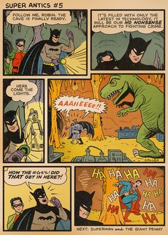Super Antics #5 by Kerry Callan: How that dinosaur got in the Batcave.