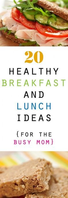 20 healthy breakfast and lunch ideas- these are not the healthiest ideas I have seen but for sure better and way more realistic for me.