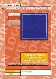 Autismo. Un enfoque orientado a la formación en logopedia / Juan Martos Pérez, Marisa Pérez Juliá (coords.). Valencia : Nau Llibres, 2002. http://absysnetweb.bbtk.ull.es/cgi-bin/abnetopac?TITN=239217