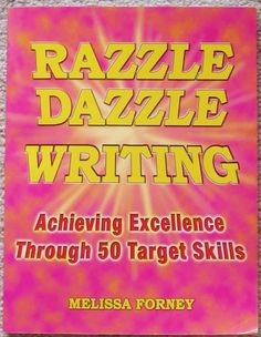 Razzle Dazzle Writing: Achieving Excellence Through 50 Target Skills by Melissa Forney. - Book review and free PDF of helpful aids at this blog post, too. For 3rd grade through middle school.