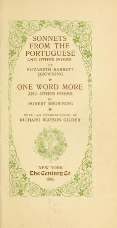 1905 - Sonnets from the Portuguese, and other poems by Browning, Elizabeth Barrett, 1806-1861; Browning, Robert; Gilder, Richard Watson