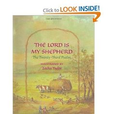 The Lord is My Shepherd, illustrated by Tasha Tudor.  A very sweet lady gave this book to me upon the birth of my son.  A treasure!
