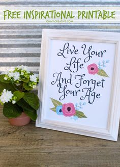 We all need a reminder to forget about our age. This Free Printable Life…