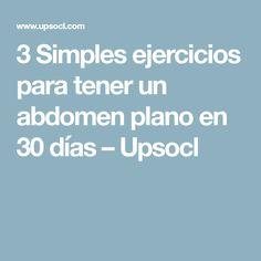 3 Simples ejercicios para tener un abdomen plano en 30 días – Upsocl