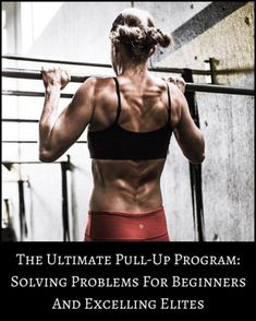 Ultimate Pull-Up Program For Women - { Fit + Strong + Beautiful }