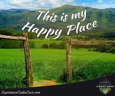 Cades Cove -- This is our Happy Place!!!                                                                                                                                                                                 More