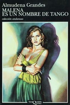 Los libros de Dánae: Malena es un nombre de tango.- Almudena Grandes