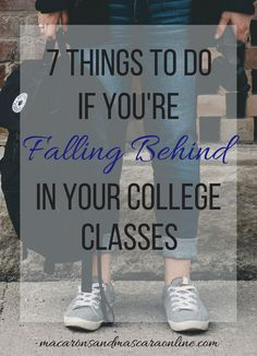 7 Things To Do If You're Falling Behind In Your College Classes // what to do if you're falling behind in class // college survival tips // college tips // tips for college classes // #collegetips #collegelife #college #collegeadvice #collegeblogger #lifestyleblogger