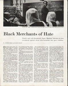 "1963 MUSLIMS vintage magazine article ""Merchants of Hate"" ~ Black Merchants of Hate - by Alfred Balk and Alex Haley - Fanatic and well disciplined, Negro ""Muslims"" threaten to turn resentment against racial discrimination into open rebellion. - In ..."