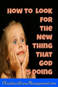 How to look for the new thing that God is doing