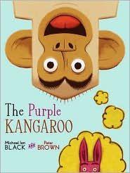 The Purple Kangaroo  by Michael Ian Black and Peter Brown