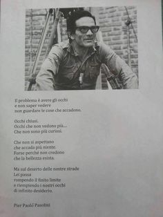 Amazing Quotes, Great Quotes, Funny Quotes, Inspirational Quotes, Poetry Quotes, Words Quotes, Wise Words, Pier Paolo Pasolini, Beatiful People