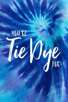 And that's a big compliment, because tie dye is a *fantastic* design. Share this with someone who deserves a compliment and a laugh, A.K.A. anyone :)