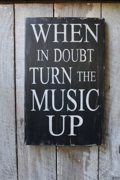 Teacher Signs Discover Primitive Wood Sign When In Doubt Turn The Music Up Rustic Hippie Stage Decor Bar Decor Man Cave Music Boho Inspirational She Cave Primitive Wood Signs, Diy Wood Signs, Pallet Signs, Primitive Decor, Now Quotes, Music Quotes, Daily Quotes, Primitive Bathrooms, Vintage Bathrooms