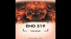 End 519 - High Blaze (Original Mix) [Oxytech Records]