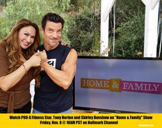Meet the man behind P90-x fitness craze, Tony Horton on Home & Family show, Friday, Nov. 8 on Hallmark. With me, Shirley Bovshow EdenMakers.com