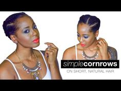 Cornrows on Short Natural Hair | SUMMER STYLE [Video] - Black Hair Information Community