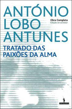Tratado das Paixões da Alma , António Lobo Antunes. Compre livros na Fnac.pt