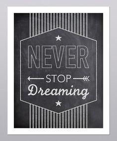 Take a look at this 'Never Stop Dreaming' Print by Posie & Co. on #zulily today!