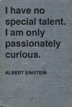 Motivational Quotes QUOTATION – Image : Quotes about Motivation – Description inspirational-quote-for-students-Albert-Einstein-passionately-curious.jpg Sharing is Caring – Hey can you Share this Quote ! Great Quotes, Quotes To Live By, Inspirational Quotes, Smart Quotes, Will Power Quotes, Famous Quotes From Books, Quotes That Describe Me, Clever Quotes, The Words