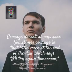 #success  #motivation  #courage  #perseverance  #digitalmarketing  #contentmarketing     Courage is trying again tomorrow.