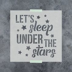 Sleep Under The Stars Stencil