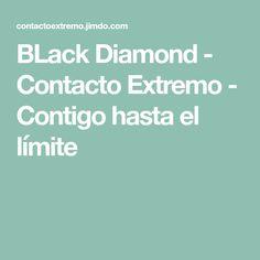 BLack Diamond - Contacto Extremo - Contigo hasta el límite