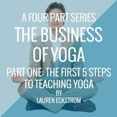 The Business of Yoga: The First 5 Steps to Teaching Yoga www.yogatraveltree.com #findyouryoga