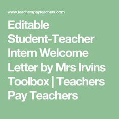 Editable Student-Teacher Intern Welcome Letter by Mrs Irvins Toolbox   Teachers Pay Teachers