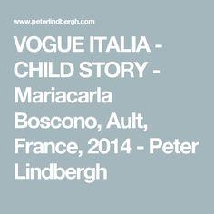 VOGUE ITALIA - CHILD STORY - Mariacarla Boscono, Ault, France, 2014 - Peter Lindbergh