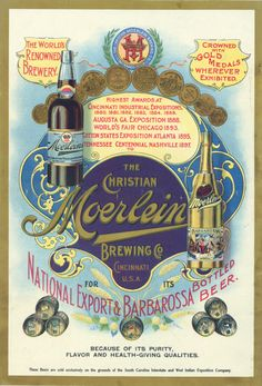 "This circa 1901 advertisement for the Christian Moerlein Brewing Company of Cincinnati touts the ""purity, flavor and health-giving qualities"" of their product."